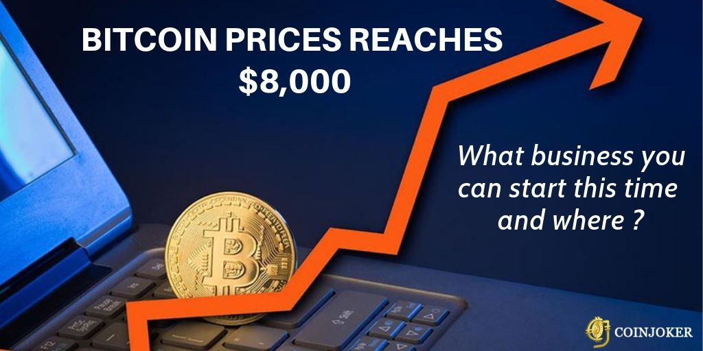Bitcoin Price Hovers around $8K : What bitcoin business can start & Where?
