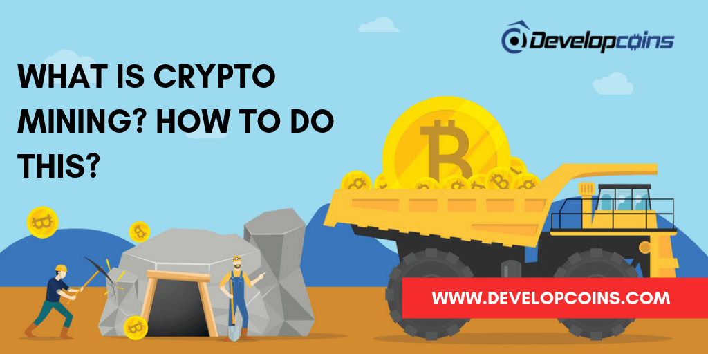 What is Crypto Mining? How To Do This?
