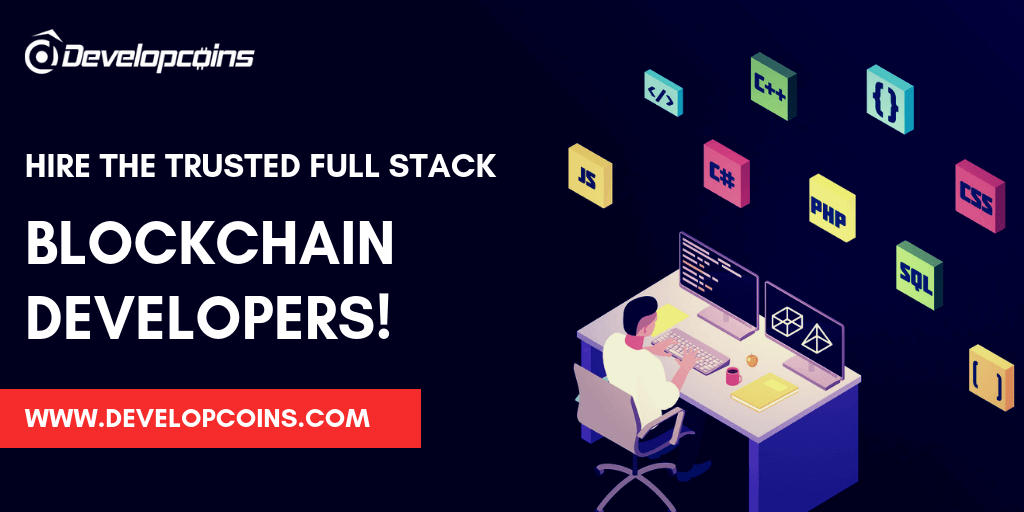Hire The Trusted Full Stack Blockchain Developers!
