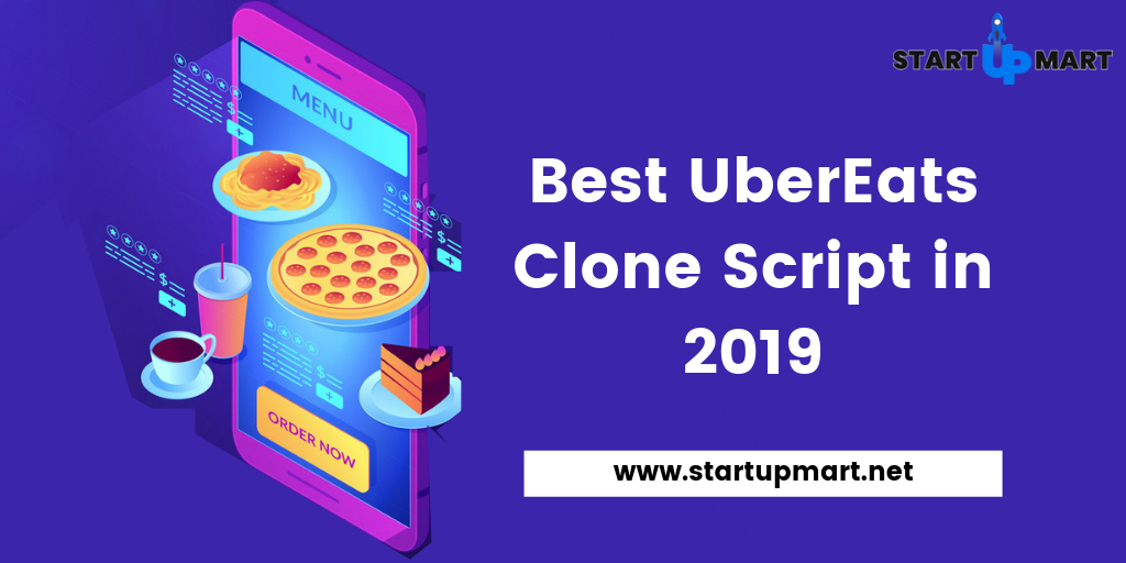 Best UberEats Clone Script in 2019 to Get More Revenue