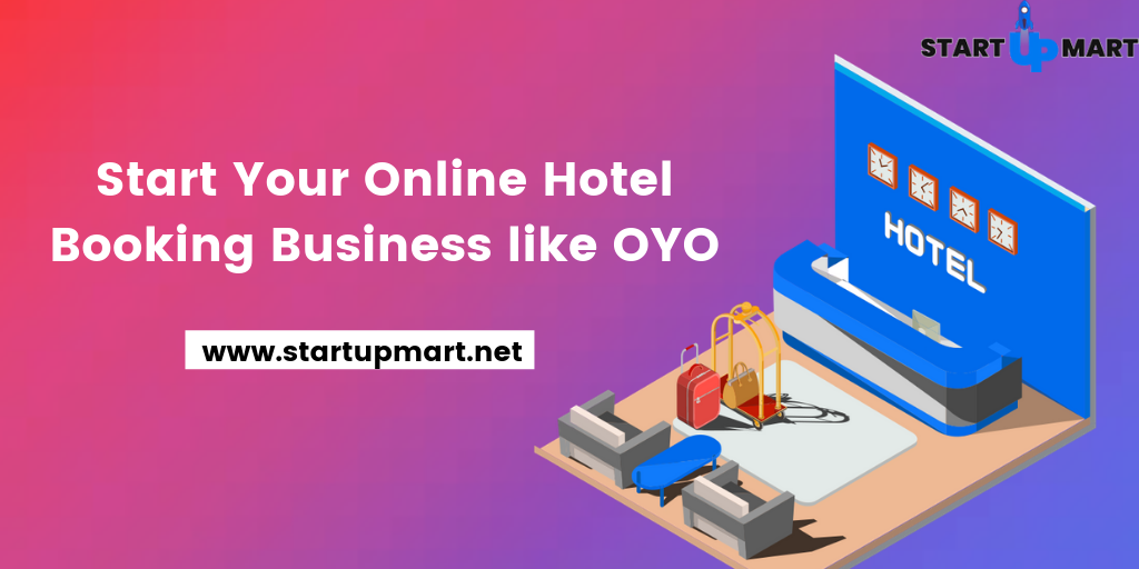 Start Your Online Hotel Booking Business like OYO.