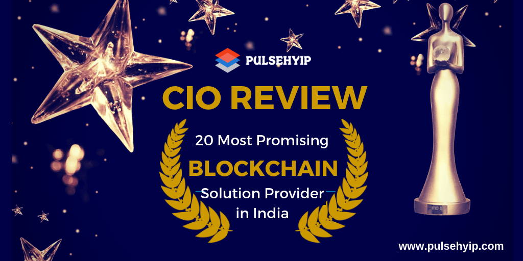 Pulsehyip is Awarded by CIO review India Magazine