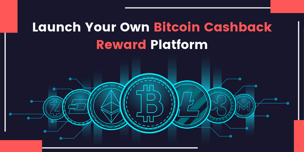 Launch Your own Bitcoin Reward Platform with 100% Customizable Crypto Cashback Script
