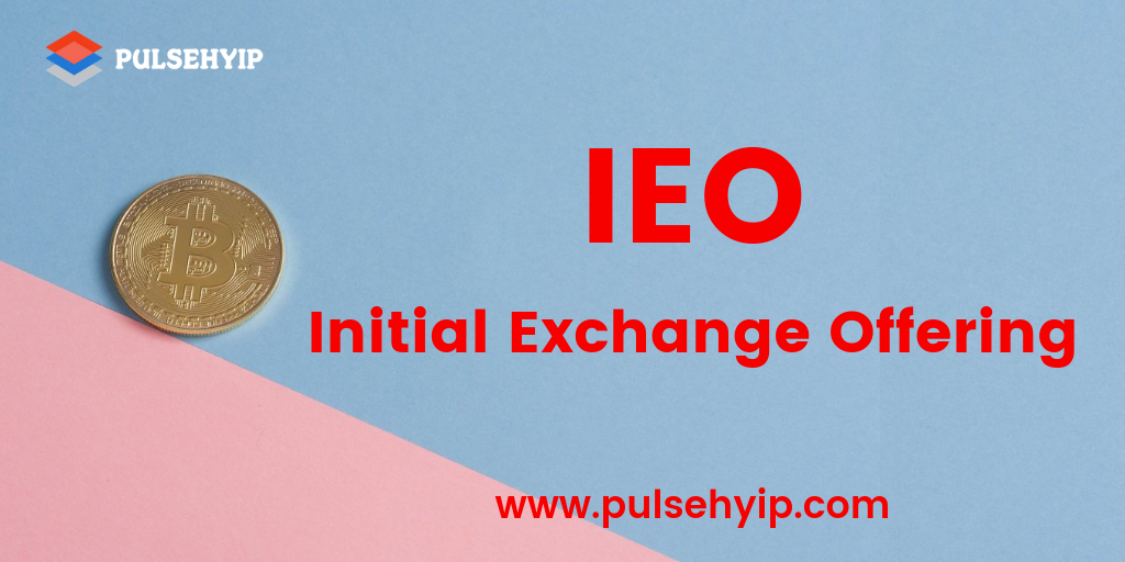 What is Initial Exchange Offering (IEO) - How it Differs from ICO?