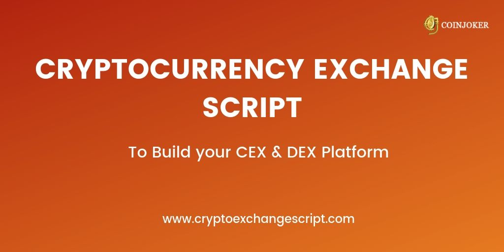 Cryptocurrency Exchange Script- To build your secure platform instantly !