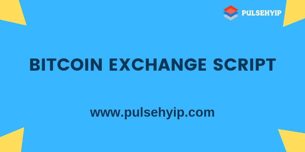 BITCOIN EXCHANGE SCRIPT - START YOUR OWN CRYPTOCURRENCY EXCHANGE BUSINESS