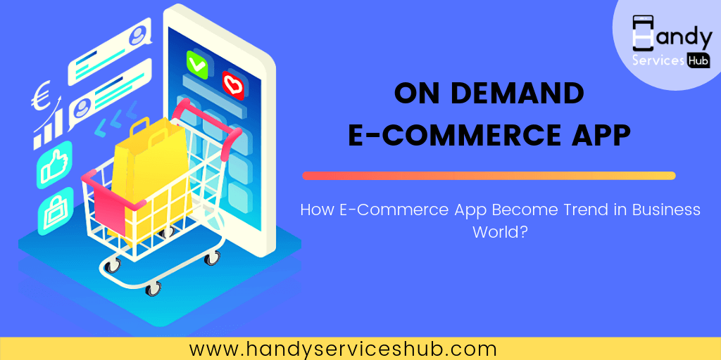 How E-commerce App Development Become Trend in Business world?