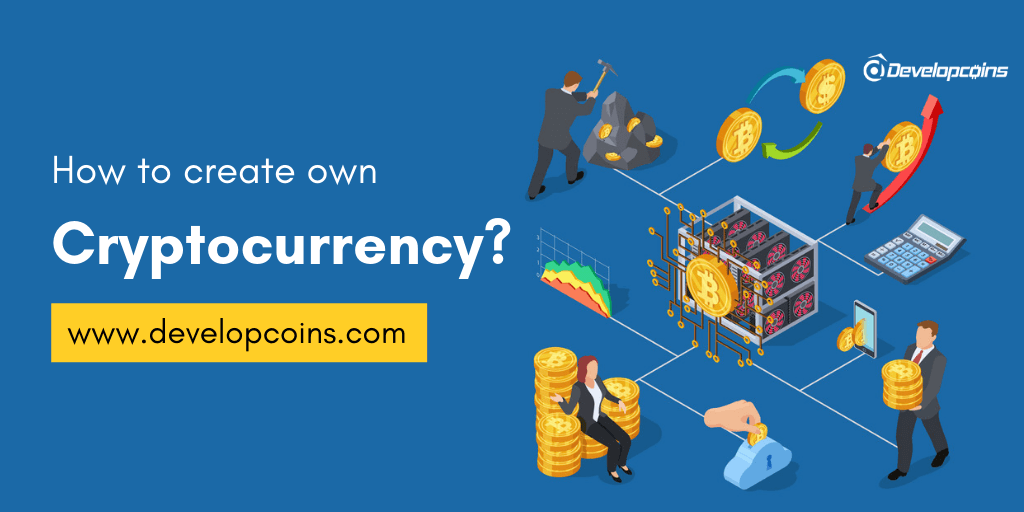 How To Create Own Cryptocurrency? A Ultimate Guide for Beginners!