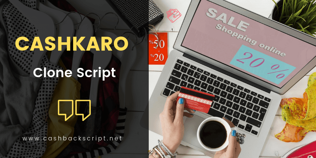 Cashkaro Clone Script to Start Your own Cashback Website like Cashkaro