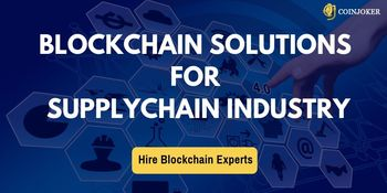 Blockchain Solutions for Supply Chain and Logistics Industry