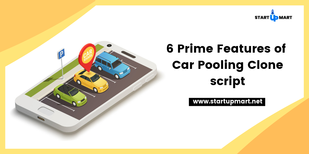 6 Prime Features of Carpooling Clone Script
