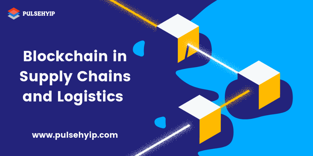 How Blockchain Technology Helps in Transforming Supply Chain and Logistics Industry?
