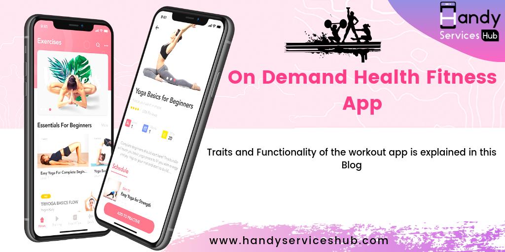 On-Demand Health and Fitness App   Handyserviceshub