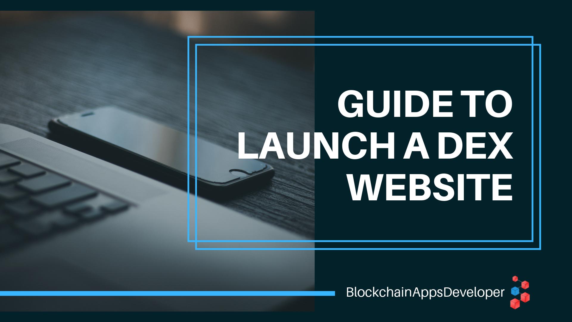 Launch Your Own DEX Exchange Website