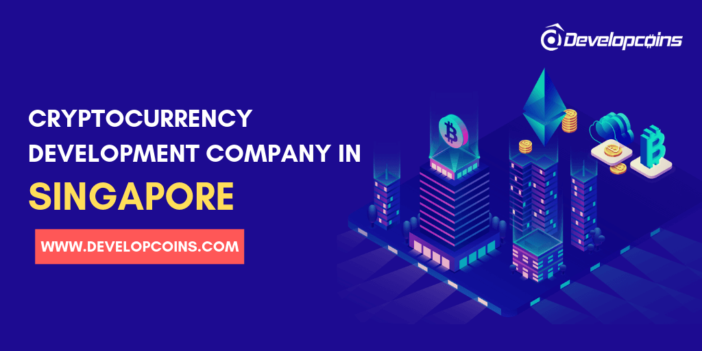 Cryptocurrency Development Company in Singapore