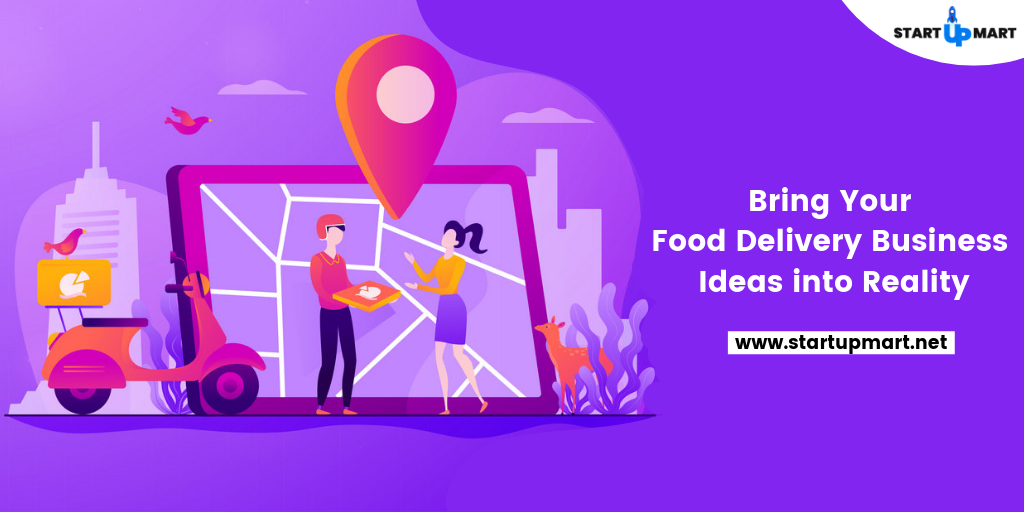 Bring Your Food Delivery BusinessIdeas into Reality
