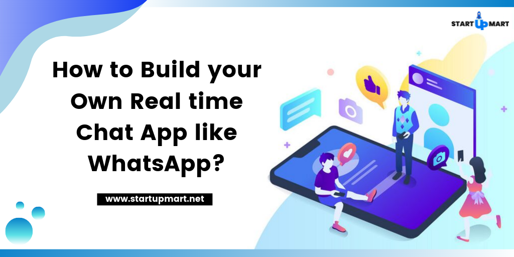 How to Build your own Real Time Chat App like WhatsApp?