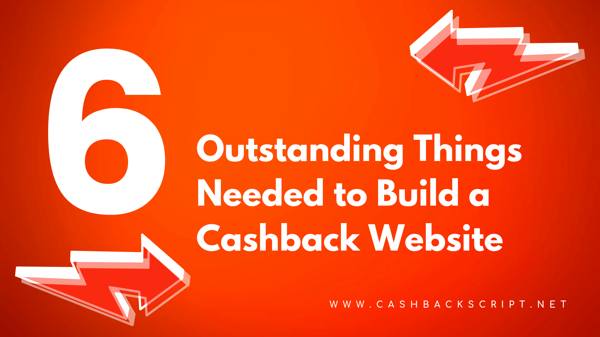 6 Outstanding Things Needed to Build a Cashback Website