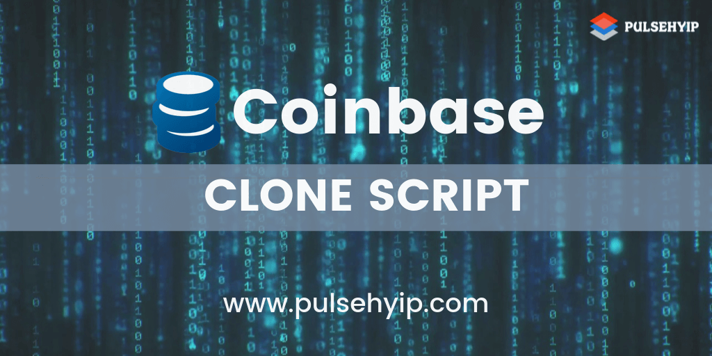 Coinbase Clone Script for your Cryptocurrency Exchange Start-up