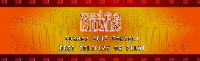 Best Teleplay or Pilot: special television Summer Contest Award