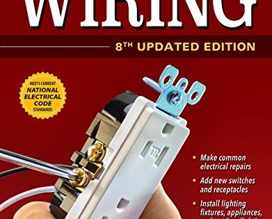 ultimate guide: wiring, 8th updated edition (creative homeowner) diy home  electrical installations & repairs from new switches to indoor & outdoor  lighting