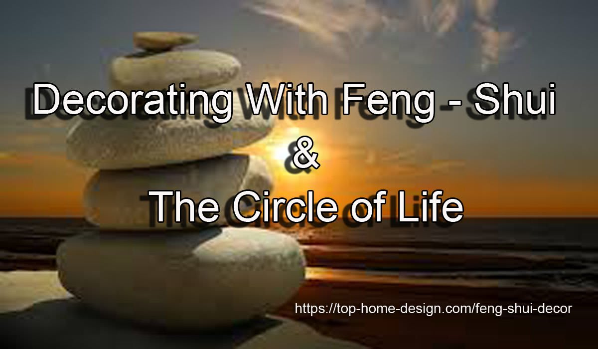 Feng Shui Decor & The Circle of Life