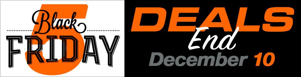Black Friday Deals End Dec 10