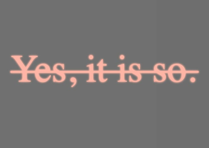 Essential C.S. #6 (Yes, it is so.) by Joseph Kosuth