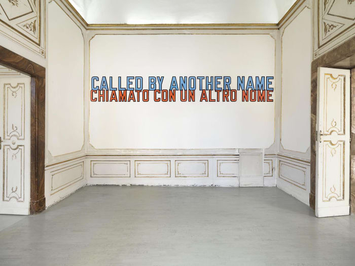 CALLED BY ANOTHER NAME by Lawrence Weiner