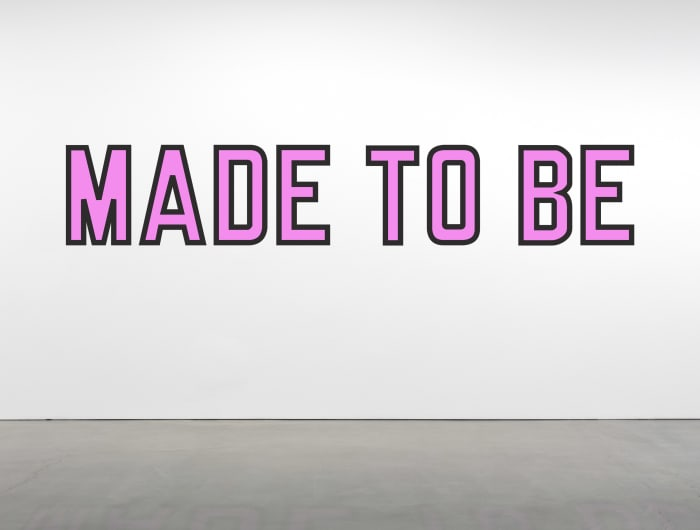 MADE TO BE by Lawrence Weiner