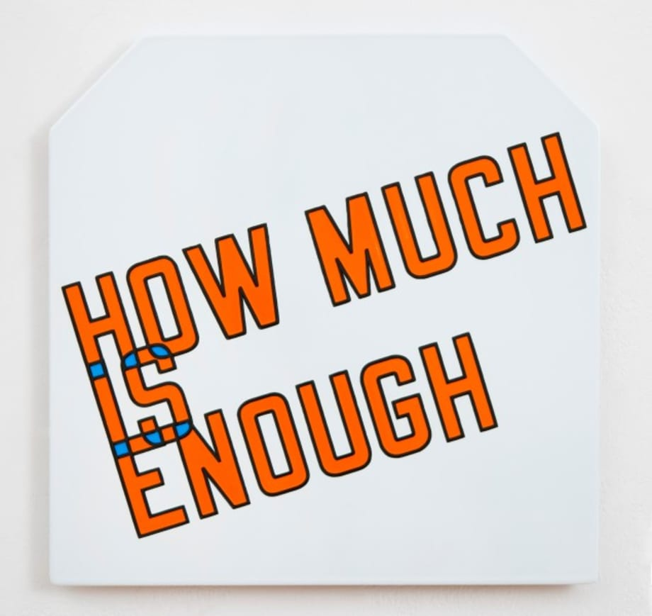How Much Is Enough by Lawrence Weiner