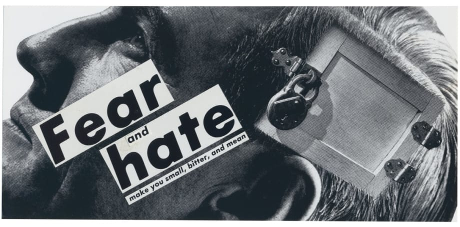 Untitled (Fear and Hate) by Barbara Kruger
