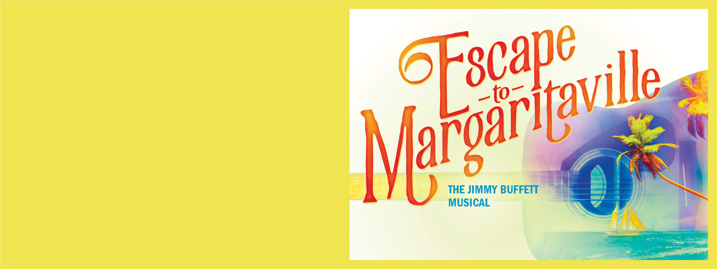 Escape to Margaritaville | Dr  Phillips Center for the