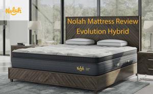 Nolah Evolution Hybrid Mattress Review