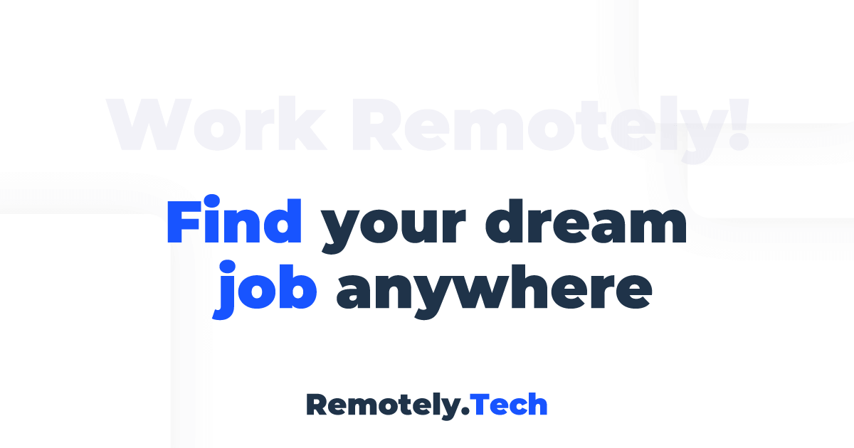 Job board for remote workers - Remote Jobs only - Remotely Tech