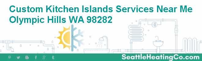Custom Kitchen Islands Services Near Me Olympic Hills WA 98282