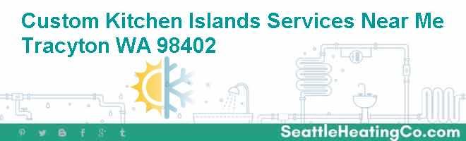 Custom Kitchen Islands Services Near Me Tracyton WA 98402