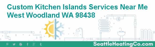 Custom Kitchen Islands Services Near Me West Woodland WA 98438