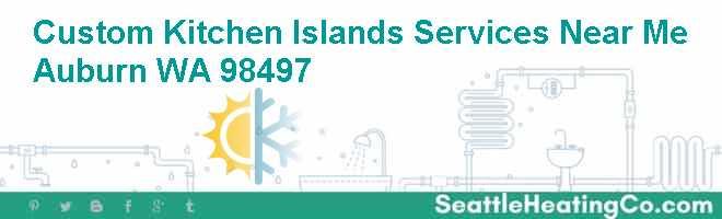 Custom Kitchen Islands Services Near Me Auburn WA 98497