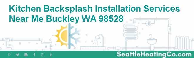Kitchen Backsplash Installation Services Near Me Buckley WA 98528