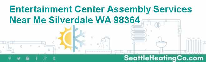 Entertainment Center Assembly Services Near Me Silverdale WA 98364