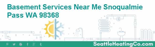 Basement Services Near Me Snoqualmie Pass WA 98368
