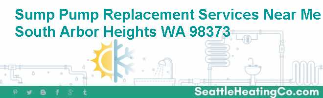 Sump Pump Replacement Services Near Me South Arbor Heights WA 98373