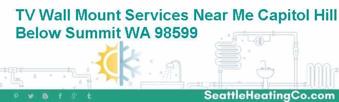 TV Wall Mount Services Near Me Capitol Hill Below Summit WA 98599