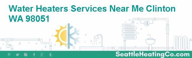 Water Heaters Services Near Me Clinton WA 98051
