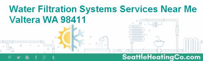 Water Filtration Systems Services Near Me Valtera WA 98411