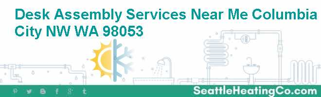 Desk Assembly Services Near Me Columbia City NW WA 98053
