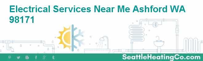 Electrical Services Near Me Ashford WA 98171