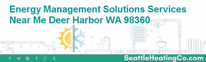 Energy Management Solutions Services Near Me Deer Harbor WA 98360
