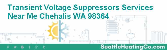 Transient Voltage Suppressors Services Near Me Chehalis WA 98364